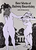 Best Works of Aubrey Beardsley (Dover Fine Art, History of Art) (0486262731) by Beardsley, Aubrey