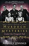 img - for Under the Dragon's Tail (Murdoch Mysteries) book / textbook / text book