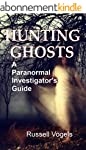 Hunting Ghosts: A Paranormal Investig...