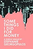 Some Things I Did for Money (Kindle Single)