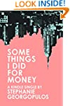 Some Things I Did for Money (Kindle S...