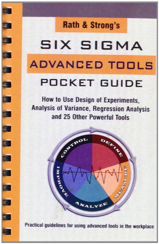 rath-strongs-six-sigma-advanced-tools-pocket-guide-how-to-use-design-of-experiments-analysis-of-vari