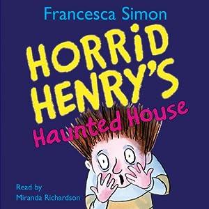Horrid Henry's Haunted House Audiobook