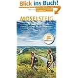 Moselsteig. Offizieller Wanderführer, 365 km, 24 Etappen von Perl bis Koblenz, GPS, Detailkarten, Scan to go,...