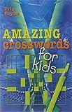 Amazing Crosswords for Kids (Mensa)