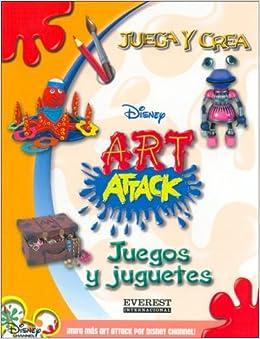 Juegos y Juguetes (Juega y Crea Disney Art Attack) (Spanish Edition
