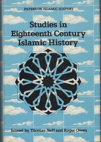 Studies in Eighteenth Century Islamic History (Papers on Islamic History, Vol. 4)From Southern Illinois University Press