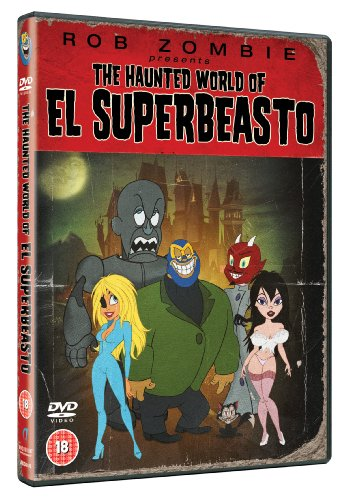 Rob Zombie Presents The Haunted World Of El Superbeasto [DVD] [2008]