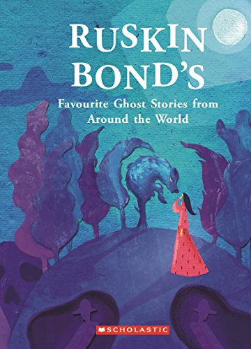 Ruskin Bonds Favourite Ghost Stories From Around The World