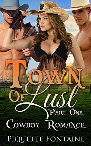 MENAGE: ROMANCE: WESTERN: Town Of Lust (Part One) (MMF Bisexual Cowboy) (New Adult Contemporary Short Stories) PDF