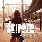 Skipped Hörbuch von Janci Patterson Gesprochen von: Madonna Lucey