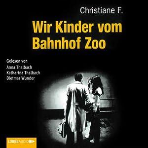Wir Kinder vom Bahnhof Zoo Hörbuch