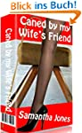 Caned by my Wife's Friend (English Ed...