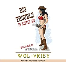 Big Trouble in Little Ass: A Novella Audiobook by  Wol-vriey Narrated by Michelle Bowser