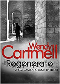 Regenerate: A Sgt Major Crane Novel by Wendy Cartmell ebook deal