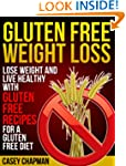 Gluten Free Weight Loss: Lose Weight...