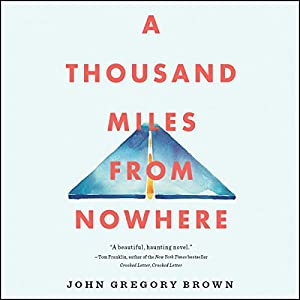 A Thousand Miles from Nowhere Audiobook