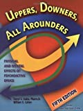 img - for Uppers, Downers, All Arounders - Physical and Mental Effects of Psychoactive Drugs By Inaba & Cohen (5th, Fifth Edition) book / textbook / text book