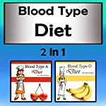 Blood Type Diets: 2 in 1 Combo of Different Blood Type Diets | Frankie Jameson