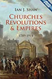 Churches, Revolutions and Empires: 1789-1914 (1845507746) by Shaw, Ian
