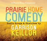 Prairie Home Comedy: Radio Songs and...