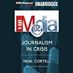 The Media: Journalism in Crisis | Neal Cortell