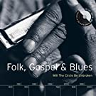 Folk, Gospel & Blues: Will The Circle Be Unbroken