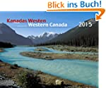 KANADAS WESTEN 2015: WESTERN CANADA 2015