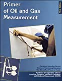 img - for Primer of Oil and Gas Measurement book / textbook / text book