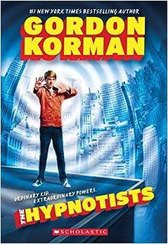 The Hypnotists: Gordon Korman: 9780545503259: Amazon.com