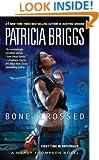 Bone Crossed (Mercy Thompson, Book 4)