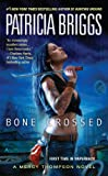 img - for Bone Crossed (Mercy Thompson, Book 4) book / textbook / text book