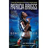 Bone Crossed (Mercy Thompson, Book 4) (Mercedes Thompson) ~ Patricia Briggs