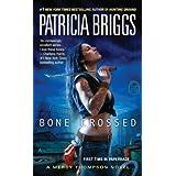 Bone Crossed (Mercy Thompson, Book 4) ~ Patricia Briggs