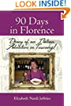 90 Days in Florence: Diary of an Ital...