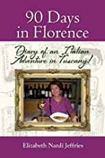 90 Days in Florence: Diary of an Italian Adventure in Tuscany!