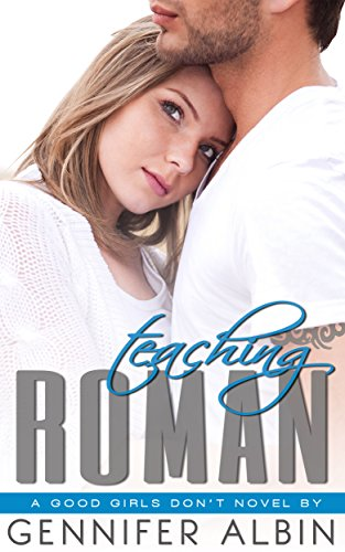 Gennifer Albin - Teaching Roman (Good Girls Don't Book 2)