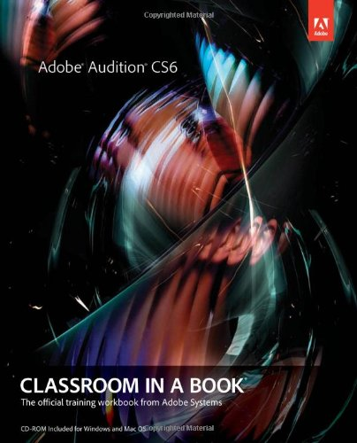 Adobe Audition CS6 Classroom in a Book 0321832833 pdf