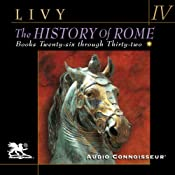 The History of Rome, Volume 4, Books 26-32 | [Titus Livy, William Masfen Roberts (translator)]