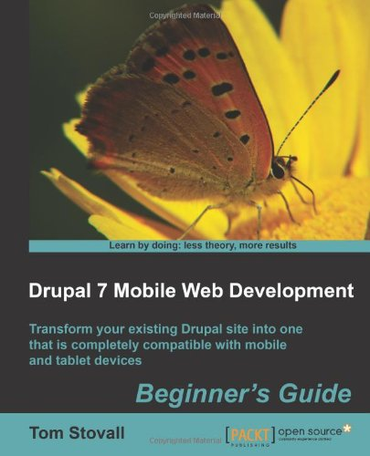 Drupal 7 Mobile Web Development Beginner'S Guide