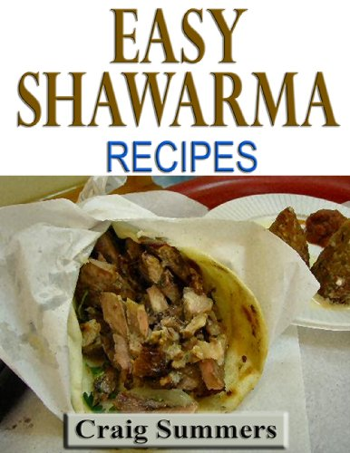 Easy Shawarma Recipes by Craig Summers