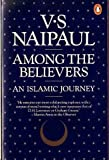 Among the Believers (0140065687) by Naipaul, V. S.