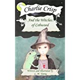 Charlie Crisp and the Witches of Cobwood