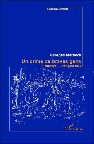 Un crime de braves gens de MARBECK GEORGES (23 octobre 2012) Broché