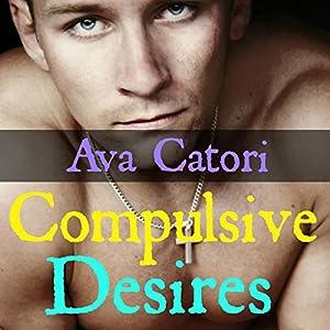 Compulsive Desires | [Ava Catori]