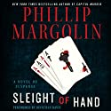 Sleight of Hand: A Novel of Suspense Audiobook by Phillip Margolin Narrated by Jonathan Davis