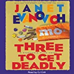 Three to Get Deadly (       UNABRIDGED) by Janet Evanovich Narrated by C. J. Critt