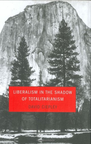 Liberalism in the Shadow of Totalitarianism