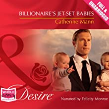 Billionaire's Jet-Set Babies (       UNABRIDGED) by Catherine Mann Narrated by Felicity Munroe