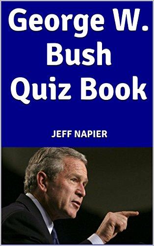 Jeff Napier - George W. Bush Quiz Book (English Edition)